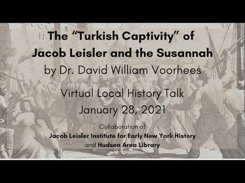 "Local History Talk: The ""Turkish Captivity"" of Jacob Leisler"