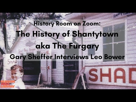History Room on Zoom: The History of Shantytown aka The Furgary
