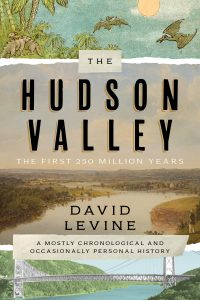 """Cover of """"The Hudson Valley: the First 250 Million Years"""" by David Levine"""